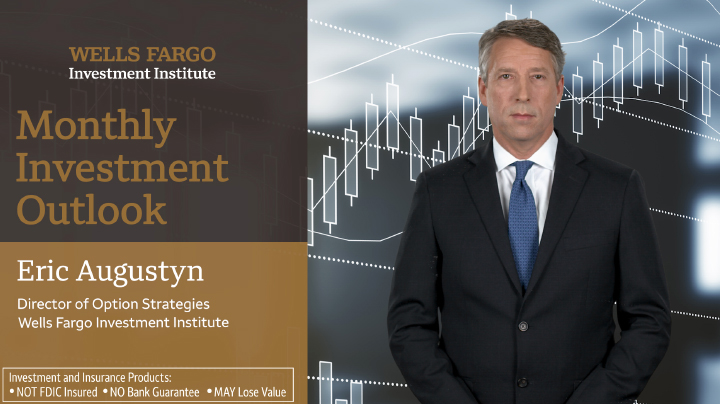 WFII Monthly Investment Outlook with Eric Augustyn
