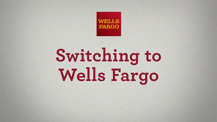 How to Switch Your Bank Accounts - Wells Fargo